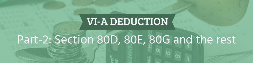 Deduction under VI-A Section 80D, 80E, 80G