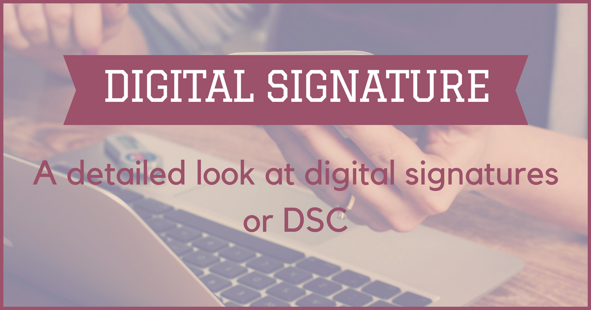 Digital Signature Certificate Dsc A Detailed Understanding