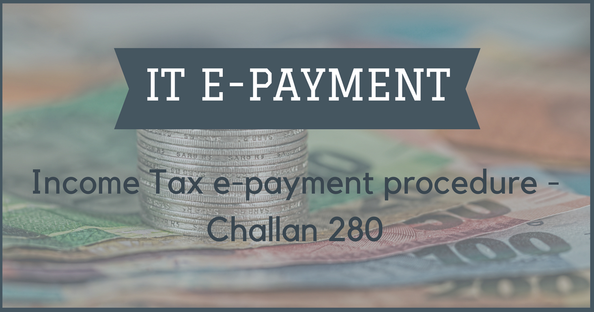 Income Tax e-payment step by step procedure - Challan 280