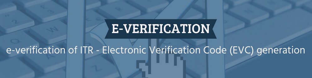 e-verification of ITR - Electronic Verification Code (EVC) generation