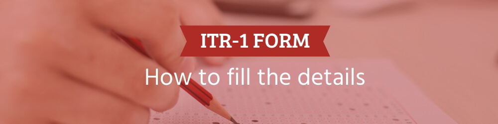 How to fill ITR-1 form