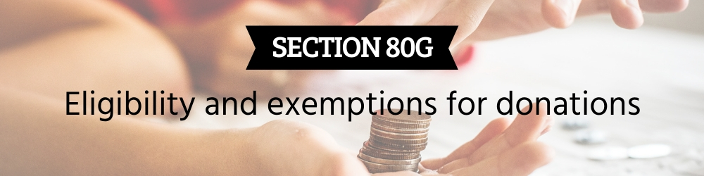 Section 80G of Income Tax Act - Complete guide to eligibility & exemptions -