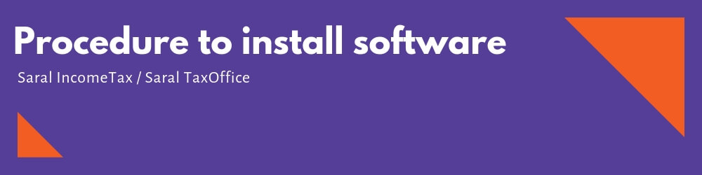 Software Installation guide for Saral IncomeTax or Saral TaxOffice