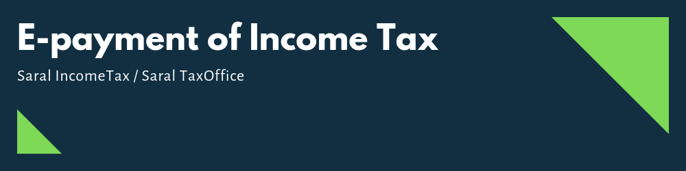 E-payment of Income Tax through Saral Income Tax