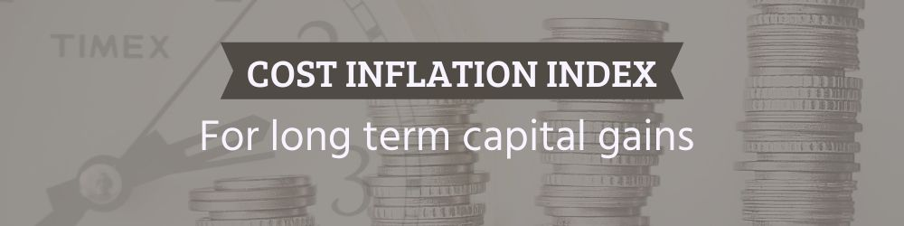 Cost Inflation Index for long term capital gains