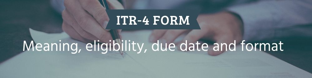 ITR-4 Form - Meaning, eligibility, due date and format
