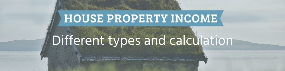 Income from house property - Self Occupied and Let out