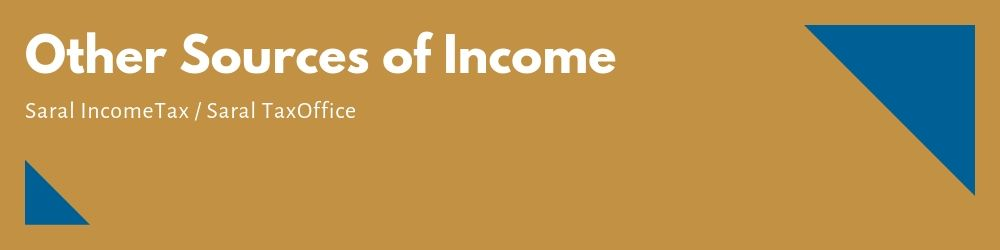 Other Sources of Income in Saral Income Tax