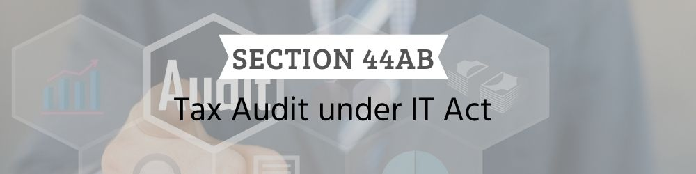 Tax Audit under Section 44ab of Income Tax Act