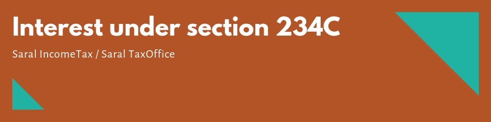 Interest under section 234C in Saral Income Tax 1