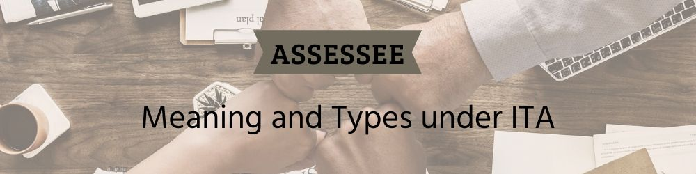 Understanding Person and Assessee under Income Tax Act
