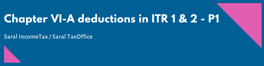 Chapter VI - A deductions in ITR-1 - fe2