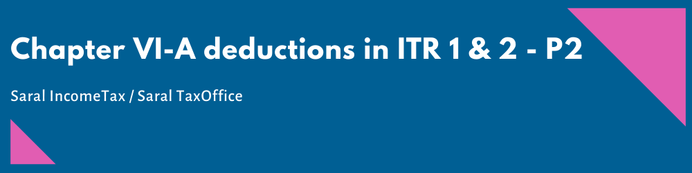 Chapter VI - A deductions in ITR-1 - fe1