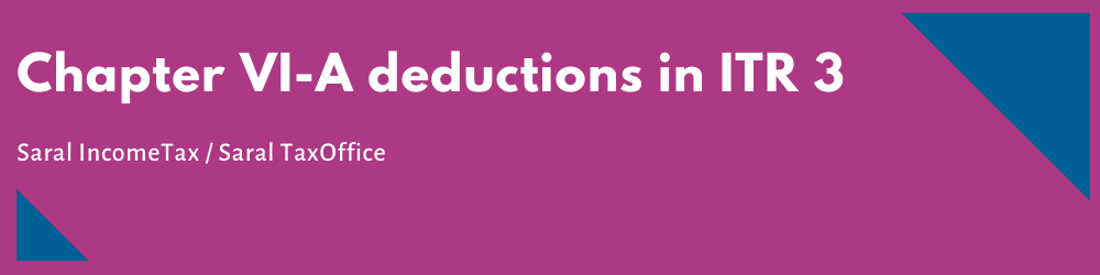 Chapter VI-A deductions in ITR-3 - F3