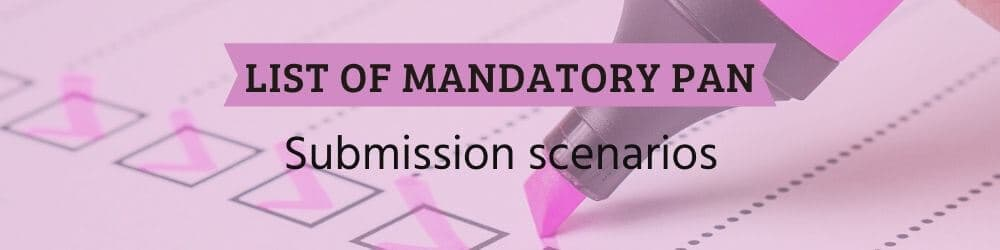 Cases in which submission of PAN is mandatory