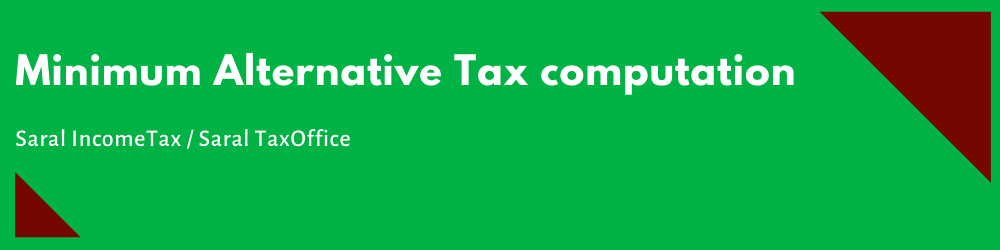 Minimum Alternative Tax computation in Saral Income Tax - F