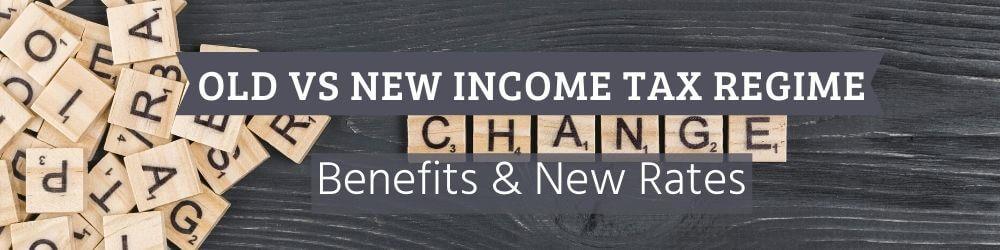 Old vs new income tax regime