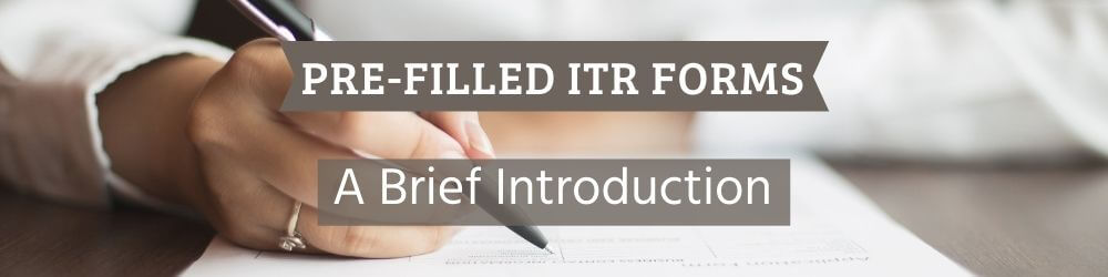 Pre-filled ITR forms A Brief Introduction