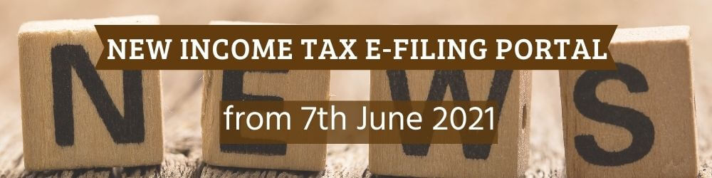 New IT E-filing portal from 7th June